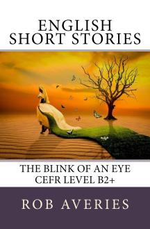 The Blink of an Eye (CEFR B2+)